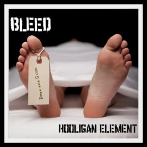 Bleed - Hooligan Element